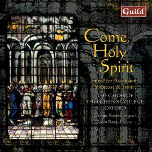 Come Holy Spirit: Music for the Ascension, Pentecost & Trinity