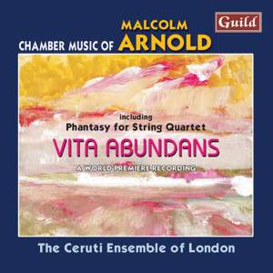 Vita Abundans: Chamber Music of Malcolm Arnold