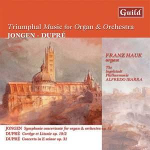 Triumphal Music for Organ & Orchestra: Jongen & Dupré