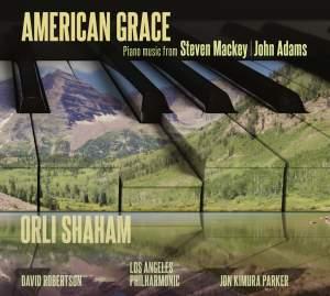 American Grace: Piano music from Steven Mackey & John Adams