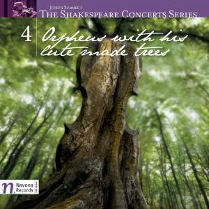The Shakespeare Concerts Series, Vol. 4: Orpheus with His Lute Made Trees