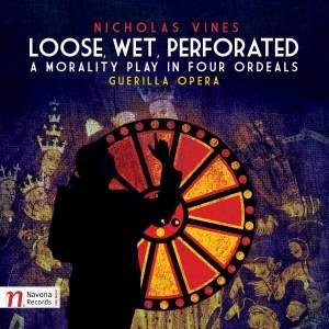 Nicholas Vines: Loose, Wet, Perforated