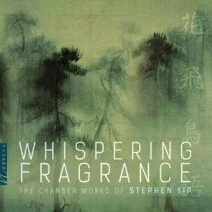 Stephen Yip: Whispering Fragrance