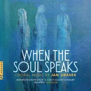 Jan Jirásek: When the Soul Speaks