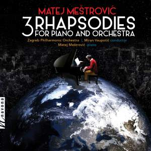 Matej Meštrovic: 3 Rhapsodies for Piano & Orchestra Product Image