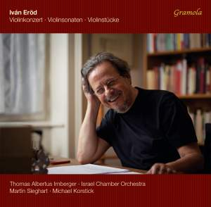 Ivan Eröd: Violin Concerto & Sonatas for Violin and Piano