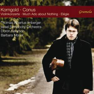 Korngold: Violin Concertos & Conus: Much Ado About Nothing & Élégie