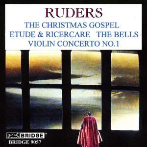 Ruders: The Christmas Gospel, Etude & Ricercare, The Bells