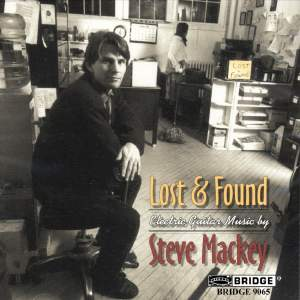 Steve Mackey - Lost and Found