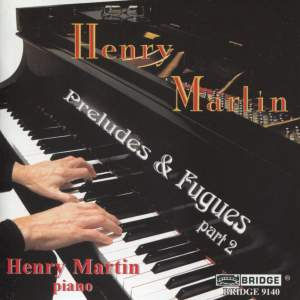 Martin, Henry: Preludes and Fugues Part 2