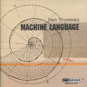 Dan Trueman - Machine Language