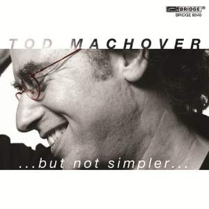 Machover:...but not simpler…