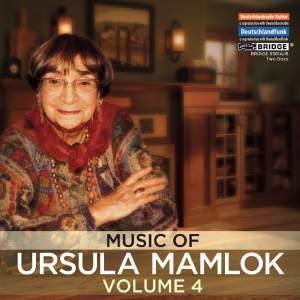 Music of Ursula Mamlok Volume 4