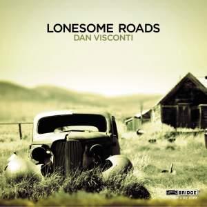 Dan Visconti: Lonesome Roads