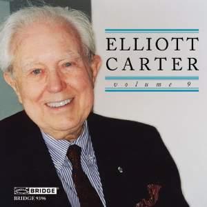 Music of Elliott Carter - Vol 9