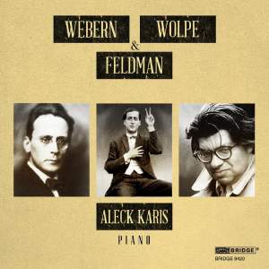 Karis Plays Webern, Wolpe & Feldman