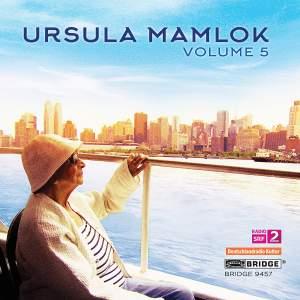 Music of Ursula Mamlok Volume 5