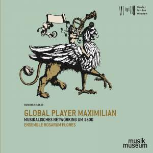 Global Player Maximilian: Musikalisches Networking um 1500 Product Image