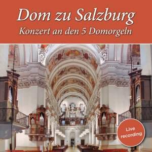 Dom zu Salzburg: Konzert an den 5 Domorgeln