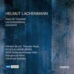 Lachenmann: Salut für Caudwell, Les Consolations & Concertini