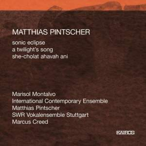 Pintscher: Sonic Eclipse, Twilight's Song & She-cholat ahavah ani