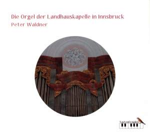 Die Orgel der Landhauskapelle in Innsbruck