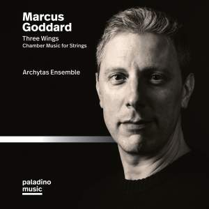 Marcus Goddard: Three Wings & Other Chamber Works for Strings