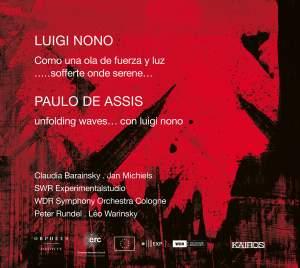 Luigi Nono: Como una ola de fuerza y luz&#x3B; … sofferte onde serene …&#x3B; Paulo de Assis: Unfolding Waves … con Luigi Nono