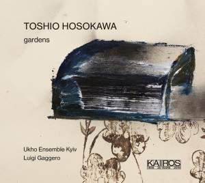 Toshio Hosokawa - Gardens