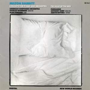 Milton Babbitt: The Head Of The Bed & Piano Concerto