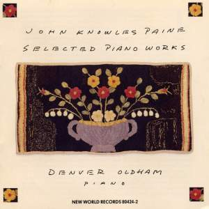 John Knowles Paine: Selected Piano Works