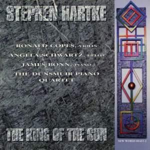Stephen Hartke: The King of the Sun