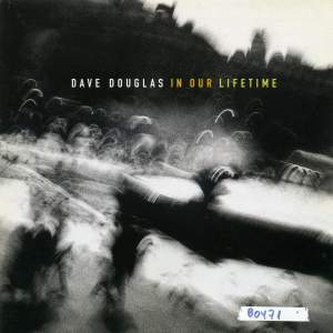 Dave Douglas - In Our Lifetime