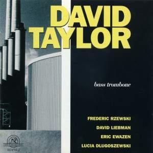 David Taylor Plays Dlugoszewski, Ewazen, Liebman and Rzewski
