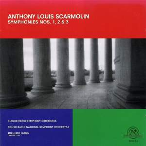 Anthony Louis Scarmolin: Symphonies Nos. 1, 2, & 3