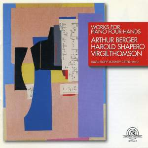 Berger, Shapero & Thomson: Works for Piano Four Hands