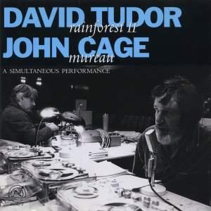 John Cage & David Tudor: Rainforest & Mureau