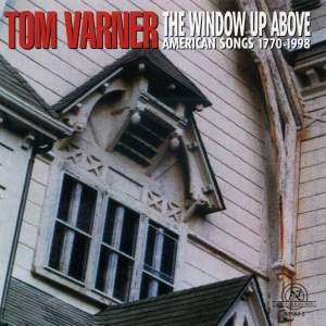 Tom Varner: The Window Up Above - American Songs