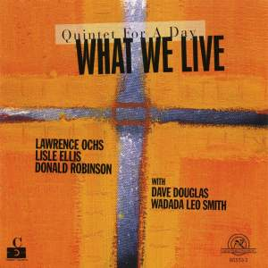Quintet for A Day: What We Live