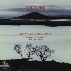 Just-Spring: The Art Songs of John Duke