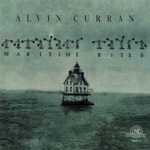 Alvin Curran: Maritime Rites