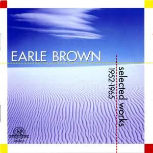 Earle Brown - Selected Works 1952 - 1965