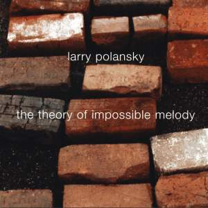 Polansky: The Theory of Impossible Melody