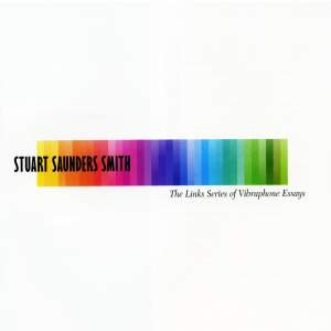 Stuart Saunders Smith: The Links Series of Vibraphone Essays
