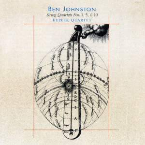 Ben Johnston: String Quartets Nos. 1, 5 & 10
