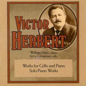 Victor Herbert: Works for Cello and Piano & Solo Piano Works