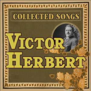 Victor Herbert: Collected Songs