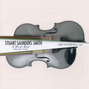 Stuart Saunders Smith: A River Rose