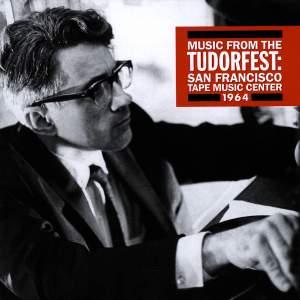 Music From The Tudorfest: San Francisco Tape Music Center, 1964