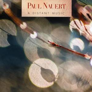 Paul Nauert: A Distant Music Product Image